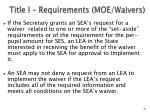 title i requirements moe waivers36