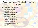 acculturation of ethnic consumers cont