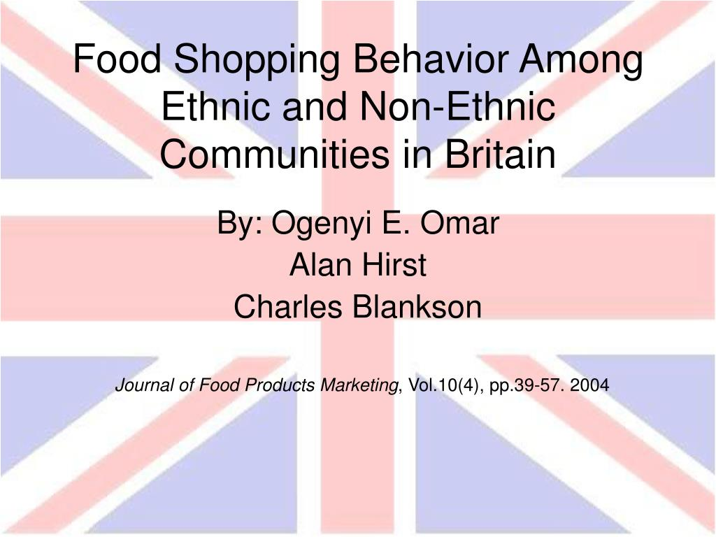 food shopping behavior among ethnic and non ethnic communities in britain l.