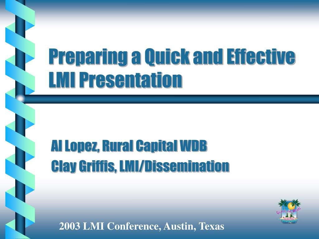 preparing a quick and effective lmi presentation l.