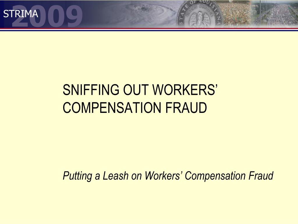 sniffing out workers compensation fraud l.
