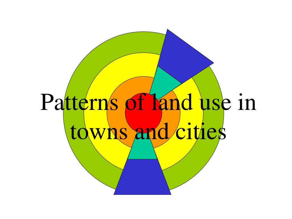patterns of land use in towns and cities l.