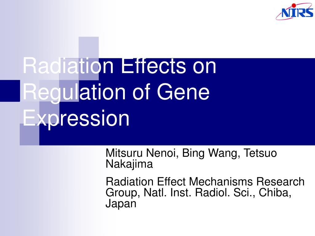 radiation effects on regulation of gene expression l.