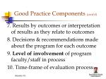 good practice components cont d