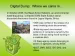 digital dump where we came in