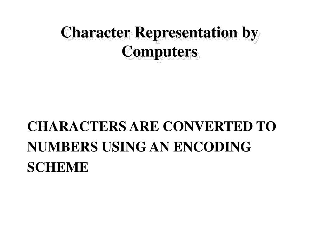 Character Representation by Computers