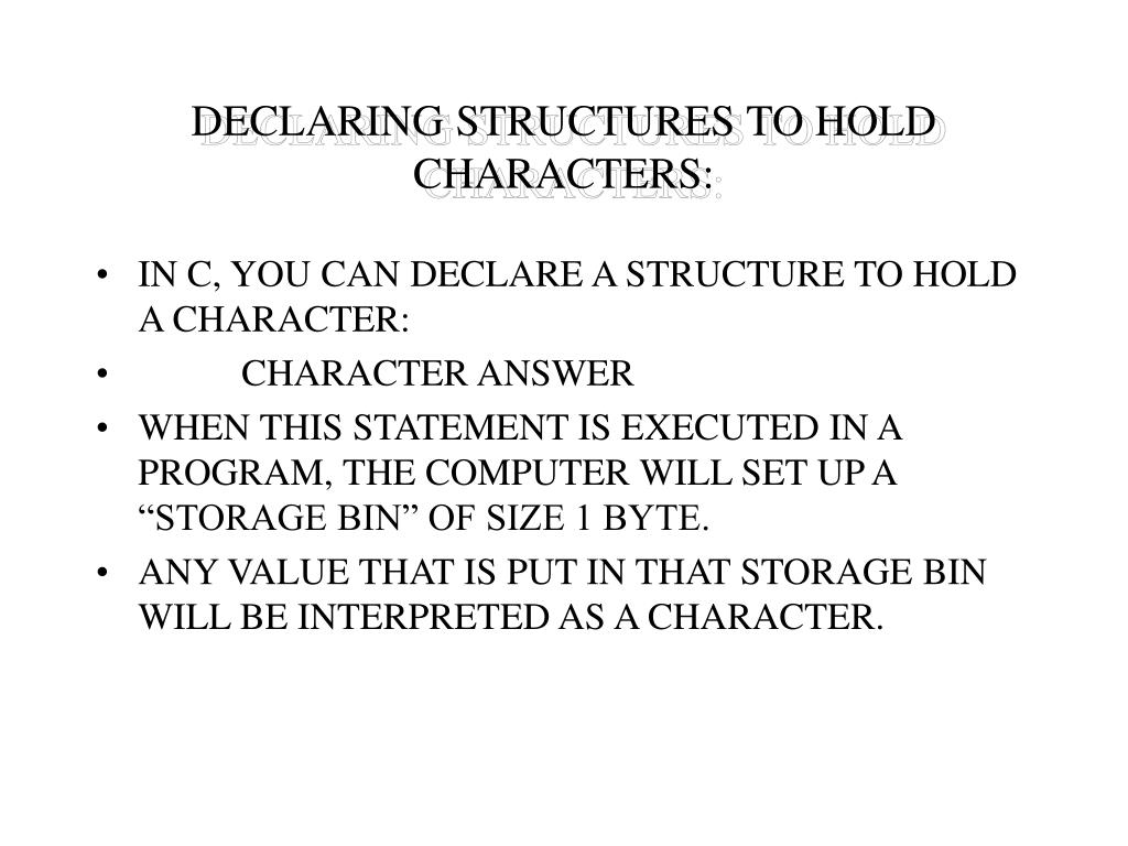 DECLARING STRUCTURES TO HOLD CHARACTERS: