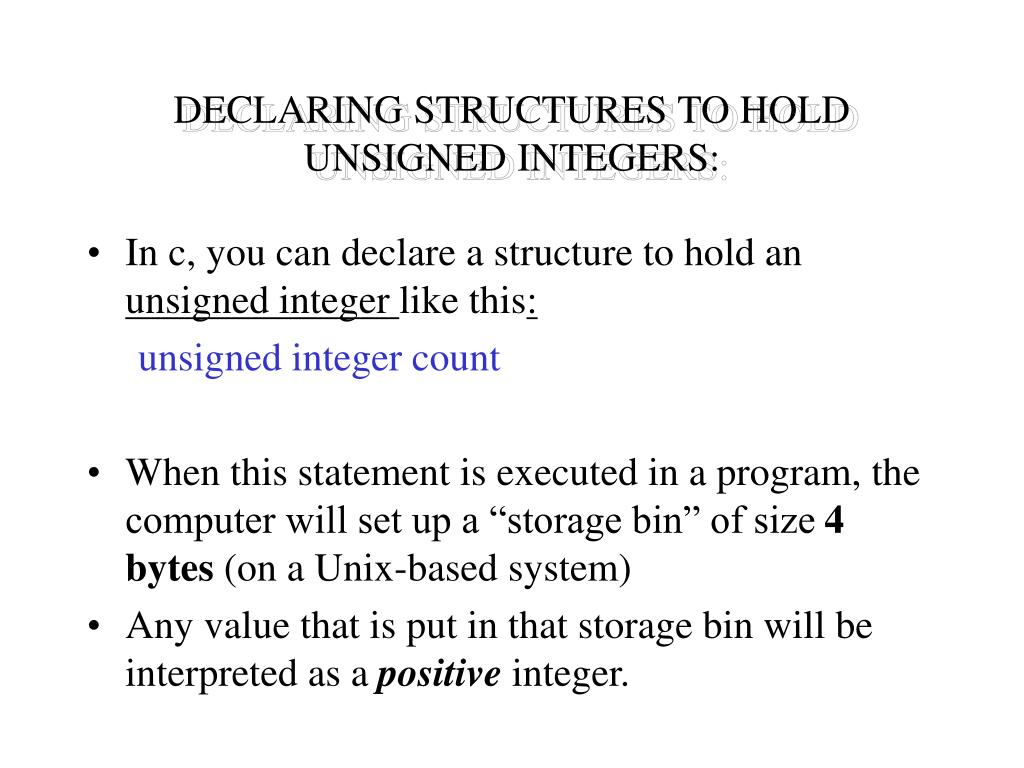 DECLARING STRUCTURES TO HOLD UNSIGNED INTEGERS: