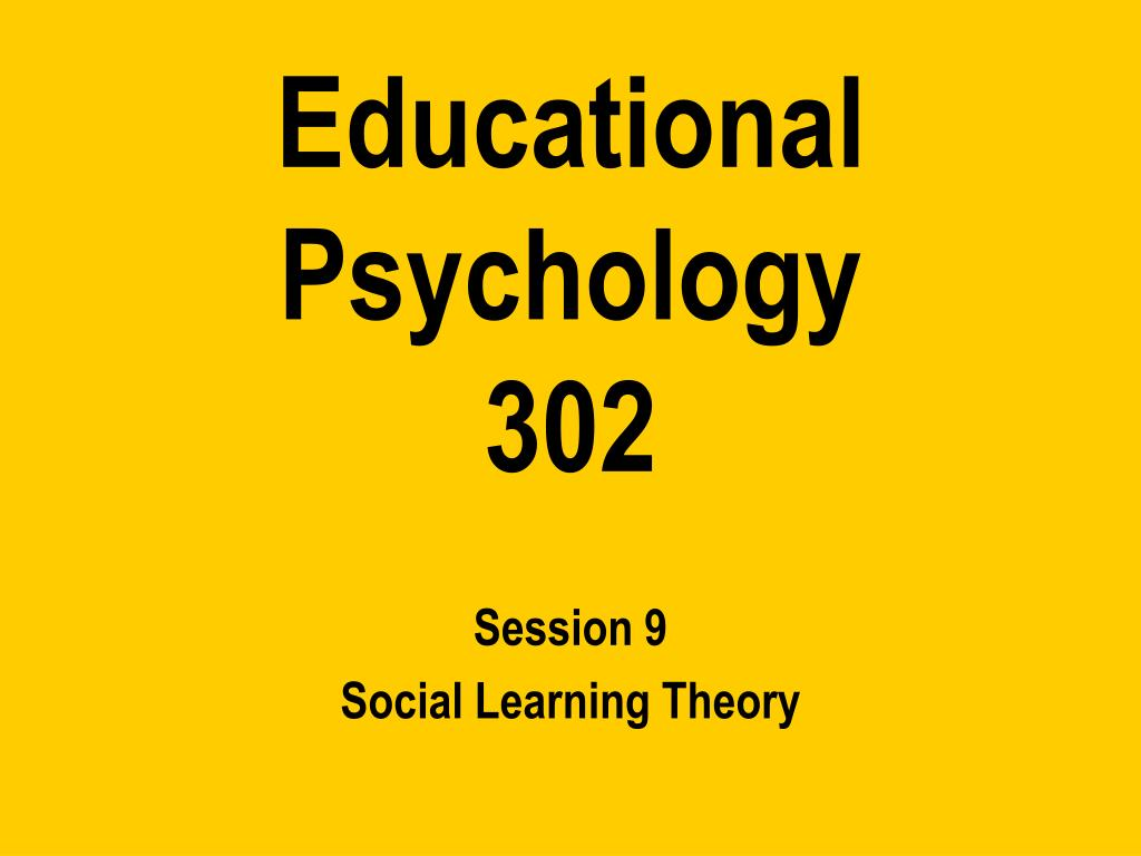 educational psychology 302 l.