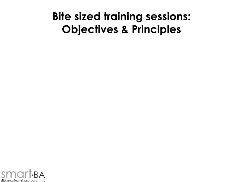 bite sized training sessions objectives principles l.