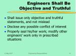 engineers shall be objective and truthful