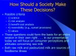 how should a society make these decisions