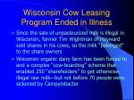 wisconsin cow leasing program ended in illness