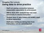struggling title i schools using data to drive practice