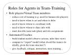 roles for agents in team training
