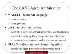 the cast agent architecture