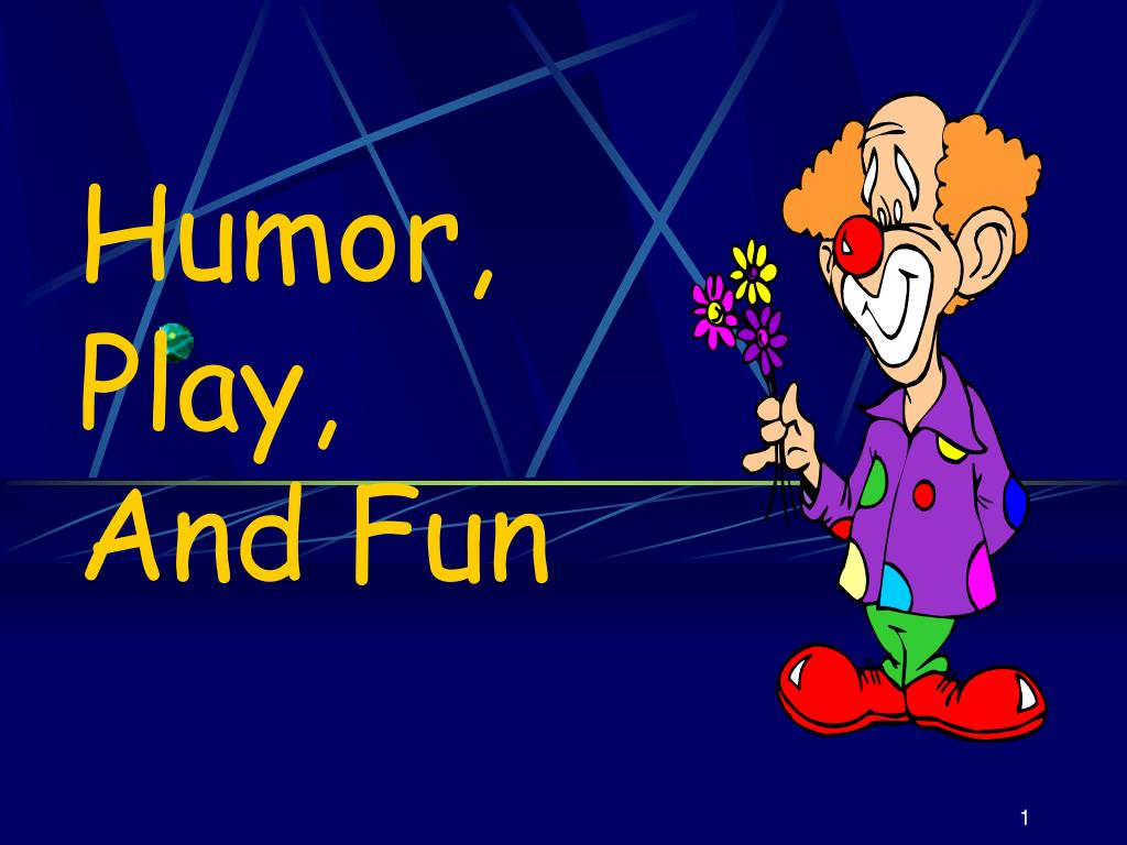 humor play and fun l.