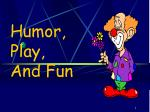 humor play and fun