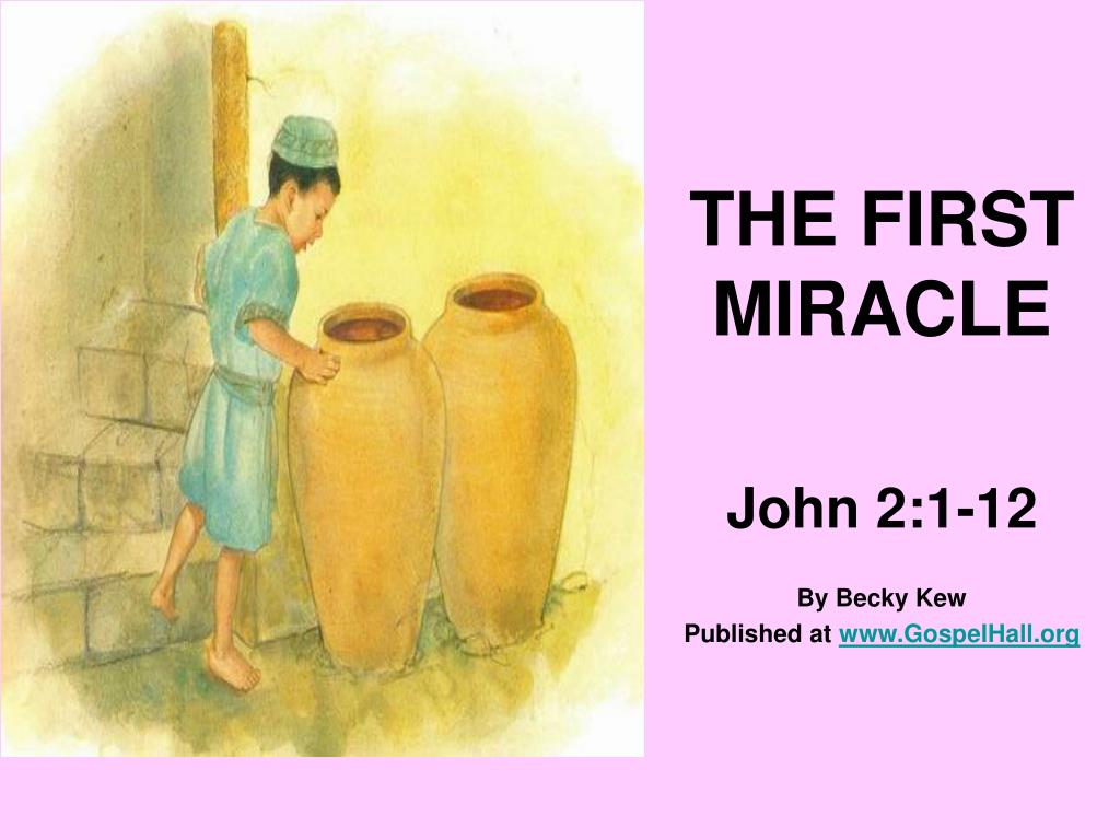 the first miracle john 2 1 12 by becky kew published at www gospelhall org l.
