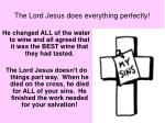 the lord jesus does everything perfectly