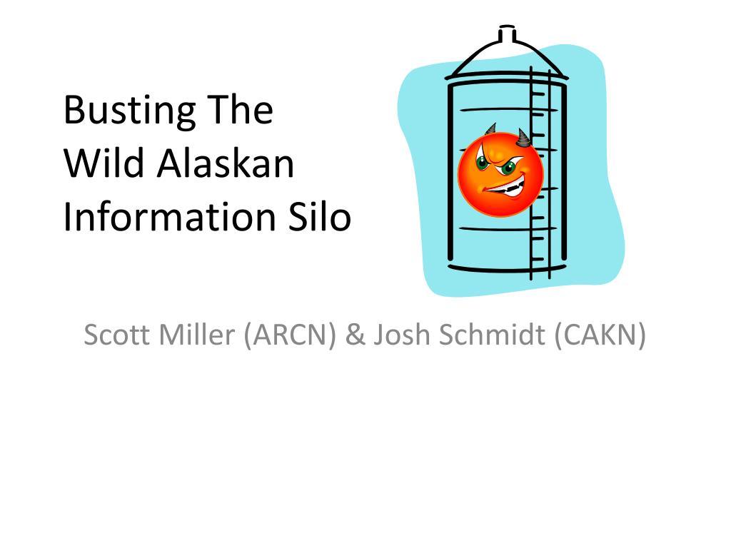 busting the wild alaskan information silo l.
