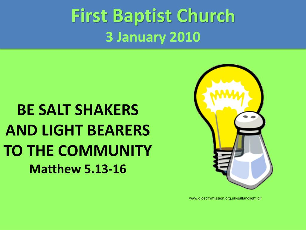 be salt shakers and light bearers to the community matthew 5 13 16 l.