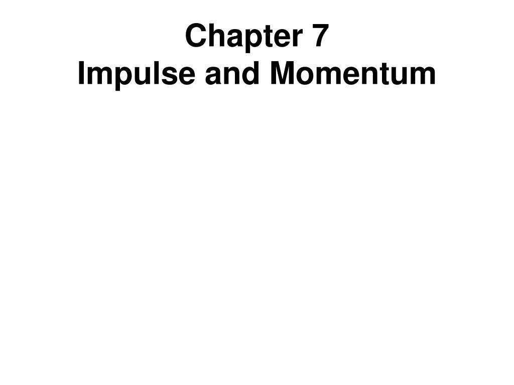 chapter 7 impulse and momentum l.