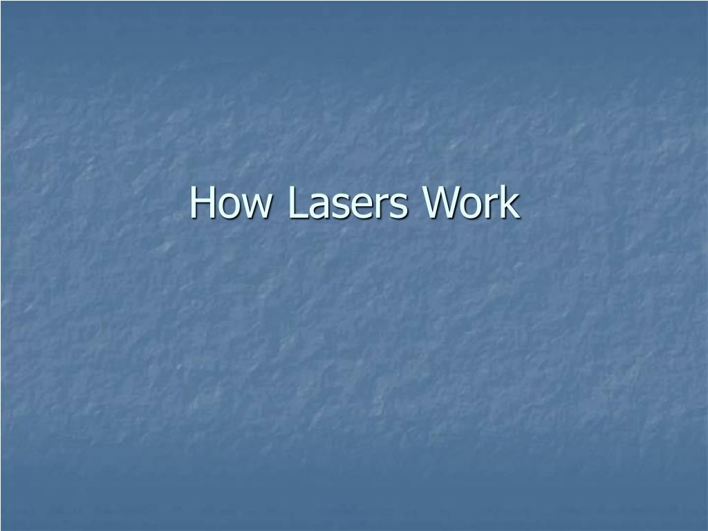 how lasers work l.