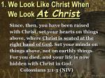1 we look like christ when we look at christ