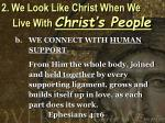2 we look like christ when we live with christ s people6