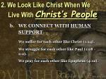 2 we look like christ when we live with christ s people7