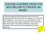 choose 6 words from the box below to create an image