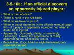 3 5 10a if an official discovers an apparently injured playe r