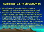 guidelines 3 5 10 situation d