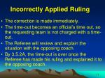 incorrectly applied ruling