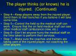 the player thinks or knows he is injured continued