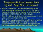 the player thinks or knows he is injured page 80 of the manual