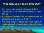 who can call a team time out