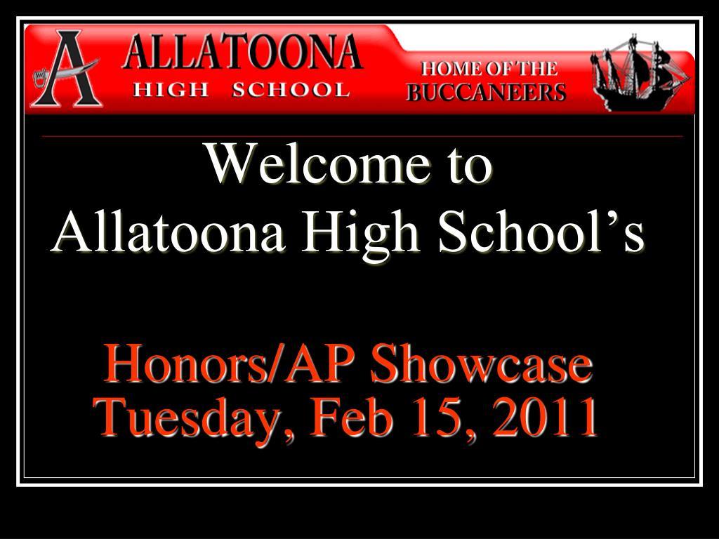 welcome to allatoona high school s honors ap showcase tuesday feb 15 2011 l.