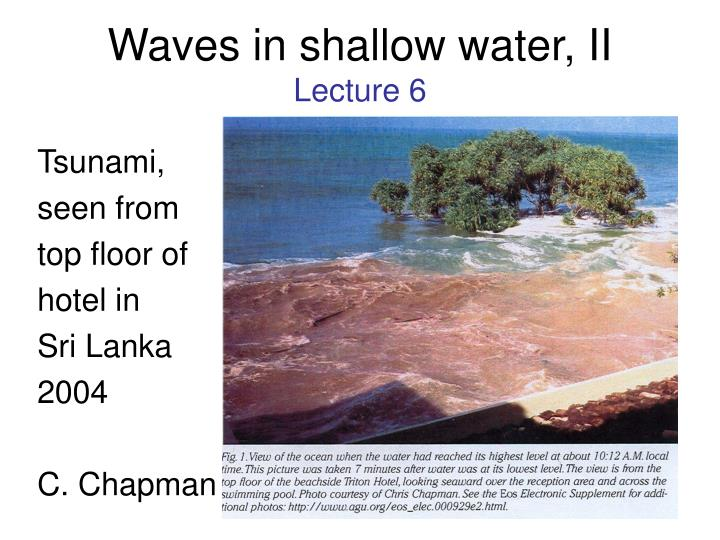 waves in shallow water ii lecture 6 n.