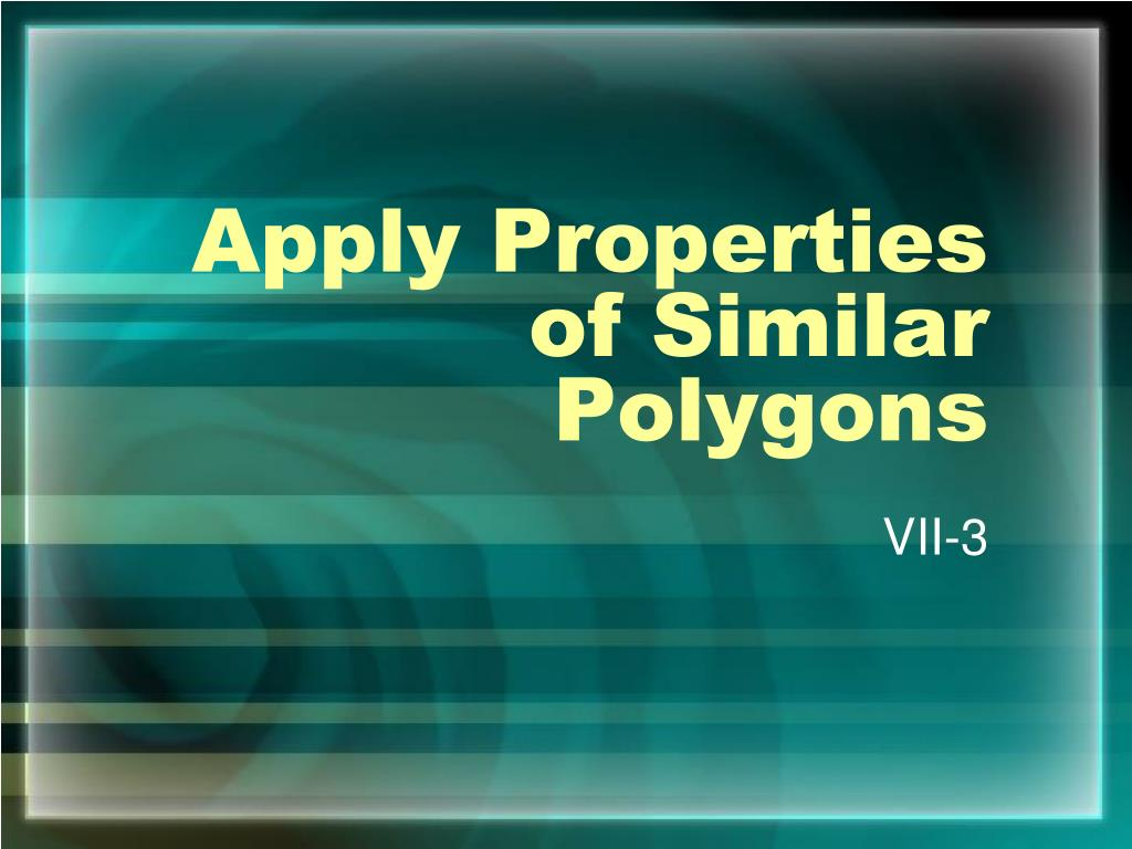 apply properties of similar polygons l.