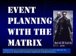 event planning with the matrix