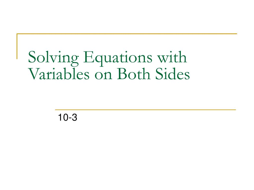 solving equations with variables on both sides l.