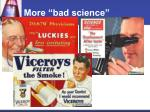 more bad science