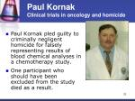 paul kornak clinical trials in oncology and homicide