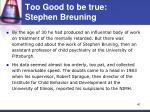 too good to be true stephen breuning