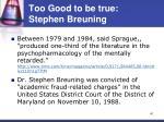 too good to be true stephen breuning41