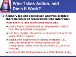 who takes action and does it work