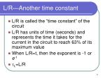 l r another time constant