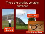 there are smaller portable antennas